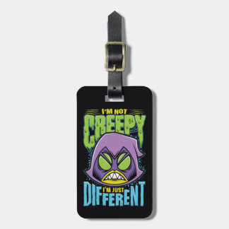 "Teen Titans Go! | Raven ""Not Creepy I'm Different"" Luggage Tag"