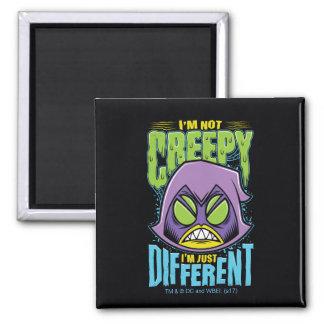 "Teen Titans Go! | Raven ""Not Creepy I'm Different"" Magnet"