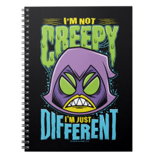 "Teen Titans Go! | Raven ""Not Creepy I'm Different"" Spiral Notebook"