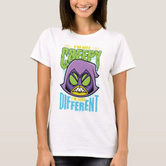 "Teen Titans Go! | Raven ""Not Creepy I'm Different"" T-Shirt"