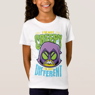 "Teen Titans Go! | Raven ""Not Creepy I'm Different"" T-Shirt"
