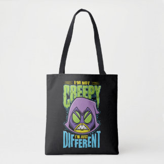 "Teen Titans Go! | Raven ""Not Creepy I'm Different"" Tote Bag"
