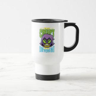 "Teen Titans Go! | Raven ""Not Creepy I'm Different"" Travel Mug"