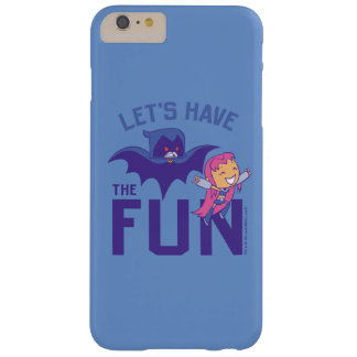 "Teen Titans Go! | Starfire & Raven ""Have The Fun"" Barely There iPhone 6 Plus Case"