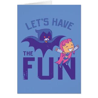 "Teen Titans Go! | Starfire & Raven ""Have The Fun"" Card"