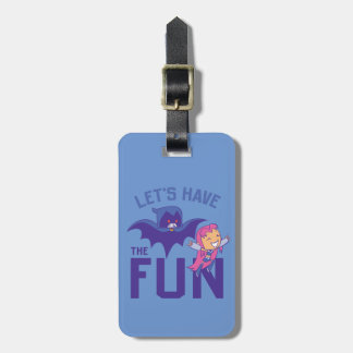 "Teen Titans Go! | Starfire & Raven ""Have The Fun"" Luggage Tag"