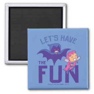 "Teen Titans Go! | Starfire & Raven ""Have The Fun"" Magnet"