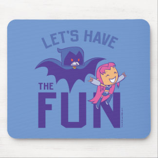 "Teen Titans Go! | Starfire & Raven ""Have The Fun"" Mouse Mat"