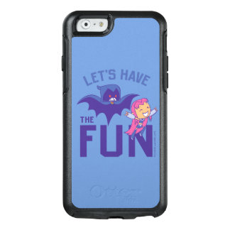 "Teen Titans Go! | Starfire & Raven ""Have The Fun"" OtterBox iPhone 6/6s Case"