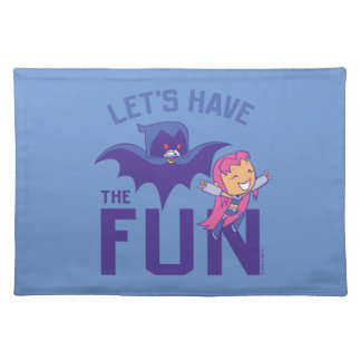 "Teen Titans Go! | Starfire & Raven ""Have The Fun"" Placemat"