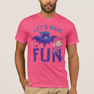 "Teen Titans Go! | Starfire & Raven ""Have The Fun"" T-Shirt"