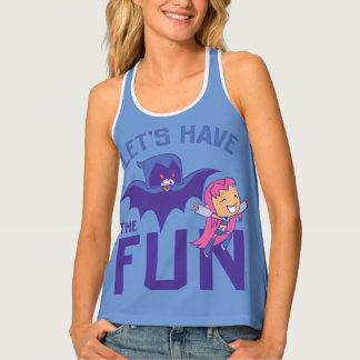 "Teen Titans Go! | Starfire & Raven ""Have The Fun"" Tank Top"