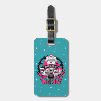 "Teen Titans Go! | ""We Ride"" Retro Moto Graphic Luggage Tag"