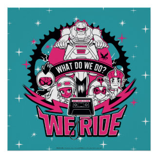 "Teen Titans Go! | ""We Ride"" Retro Moto Graphic Poster"