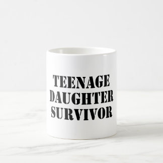 Teenage Daughter Survivor Coffee Mug