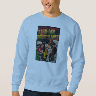 Teenage Dope Slaves Sweatshirt