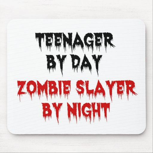 Teenager by Day Zombie Slayer by Night Mouse Pad