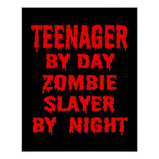 Teenager by Day Zombie Slayer by Night Posters