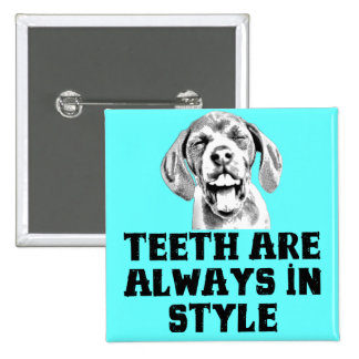 Teeth Are Always In Style - Button