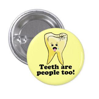 Teeth Are People Too! 3 Cm Round Badge