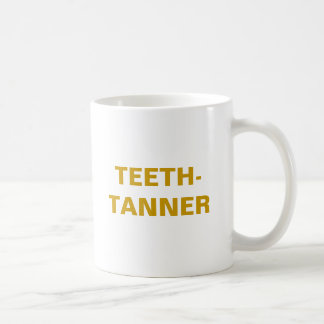 TEETH-TANNER MUGS
