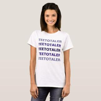 Teetotaler T-Shirt