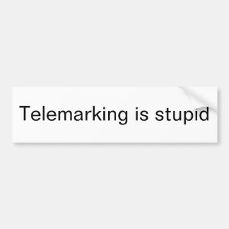 Telemarking is stupid bumper sticker