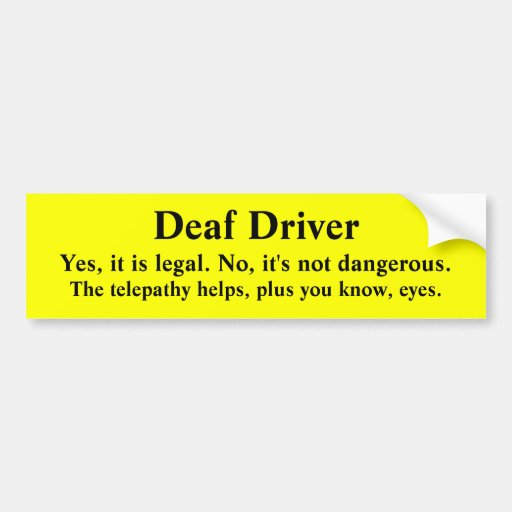 Telepathic All-Seeing Deaf Driver Bumper Stickers