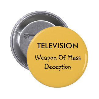 Television and Deception Button 2 Inch Round Button