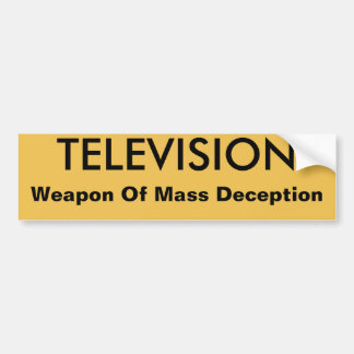 Televison and Deception Bumper Sticker