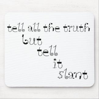 Tell It Slant Mouse Pad