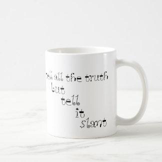 Tell It Slant Basic White Mug