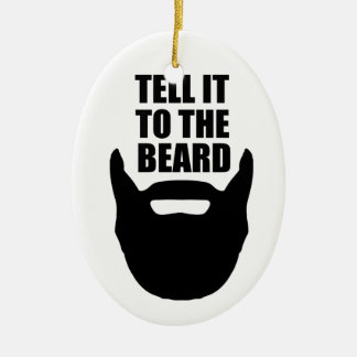 Tell it to the beard. christmas ornament