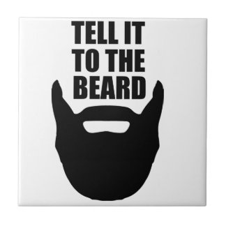 Tell it to the beard. tile