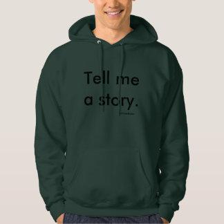 """""""Tell me a story."""" Men's hoodie. Hoodie"""