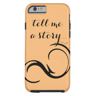 """Tell Me a Story..."" Phone Case"