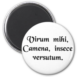 Tell me, O Muse, of the skillful man. 6 Cm Round Magnet