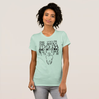 Tell the Tooth T-Shirt