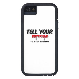 Tell Your Boyfriend To Stop Staring Tough Xtreme iPhone 5 Case
