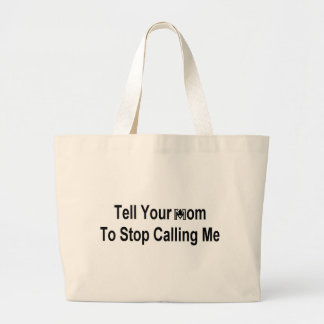 Tell Your Mom Tote Bag
