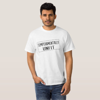 Temperamentally Unfit Men's T-Shirt