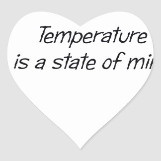 Temperature is a State of Mind Heart Sticker