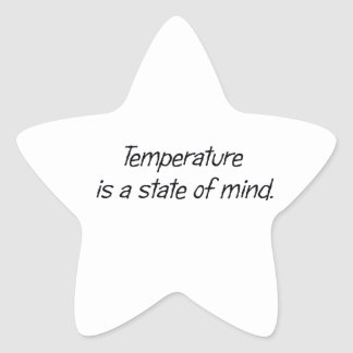 Temperature is a State of Mind Star Sticker