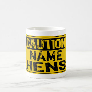 Template Sign- Caution Hens (Add Own Name) Basic White Mug