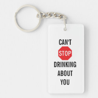 Template Text design CAN'T STOP DRINKING ABOUT YOU Key Ring