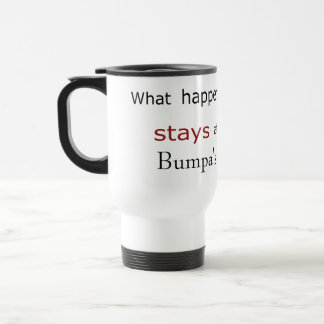 Template: What Happens at Bumpa's Stays at.... Stainless Steel Travel Mug