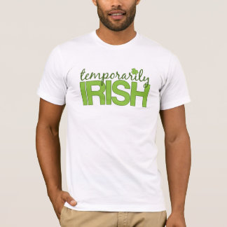 Temporarily Irish T-Shirt