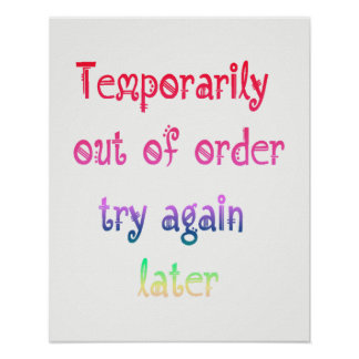 Temporarily Out of Order Try Again Later Sign