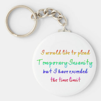 Temporary Insanity Key Ring