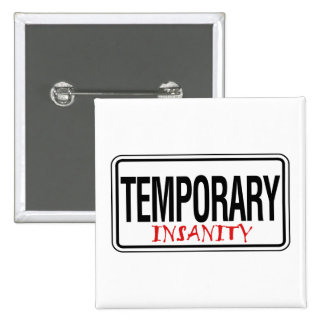 Temporary Insanity Road Sign 15 Cm Square Badge